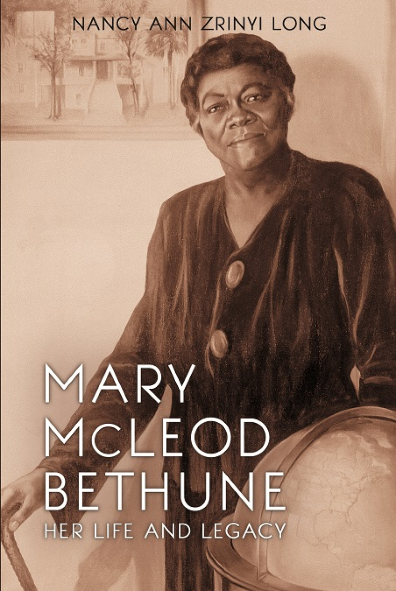COVER: Mary McLeod Bethune: Her Life and Legacy