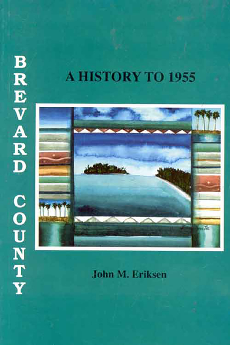 COVER: Brevard County: A history to 1955