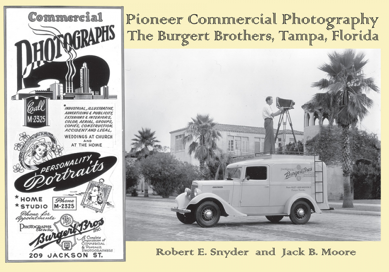 FRONT COVER: Pioneer Commercial Photography The Burgert Brothers, Tampa Florida