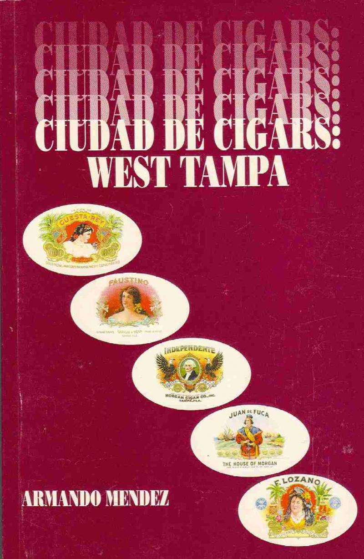 COVER: Ciudad De Cigars: West Tampa