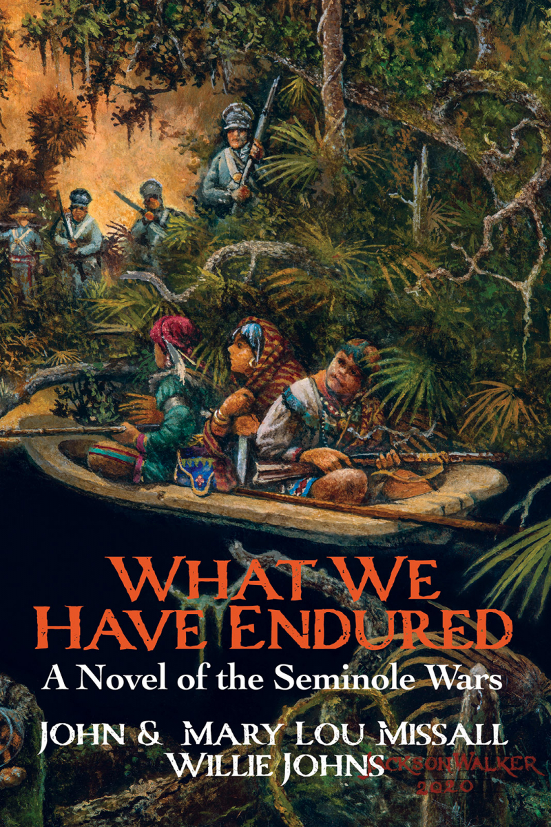 front cover, What We Have Endured: A Novel of the Seminole War