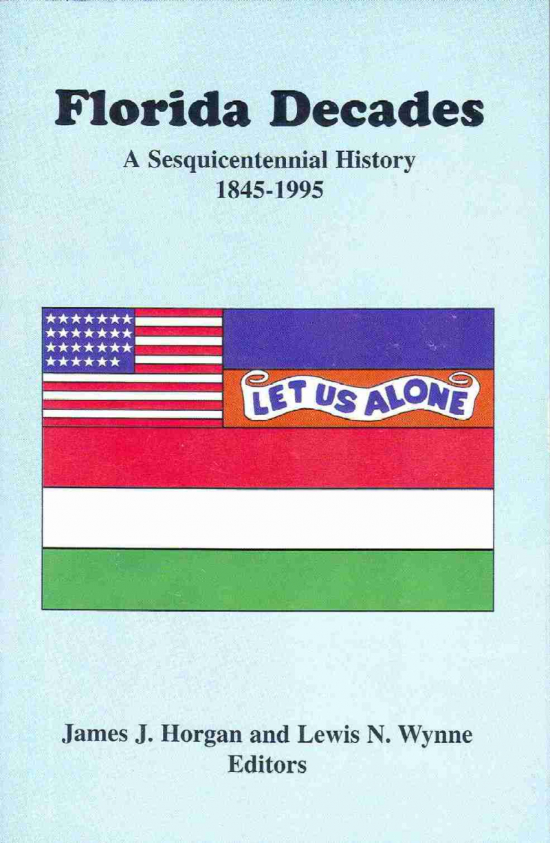 Florida Decades: A Sesquicentennial History 1845-1995