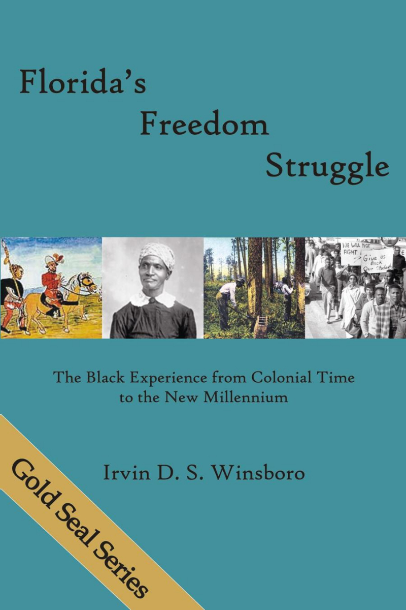 COVER: Florida's Freedom Struggle: The Black Experience from Colonial Time to the New Millennium