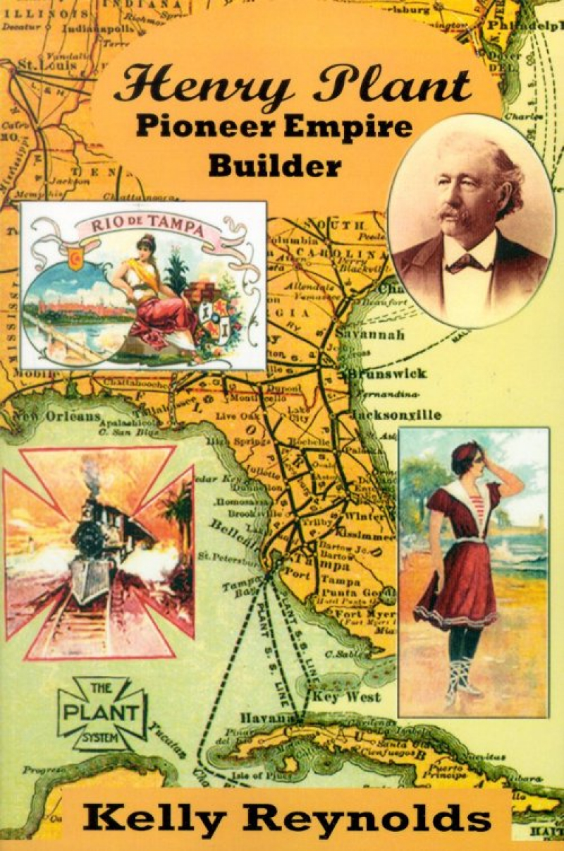 COVER: Henry Plant: Pioneer Empire Builder