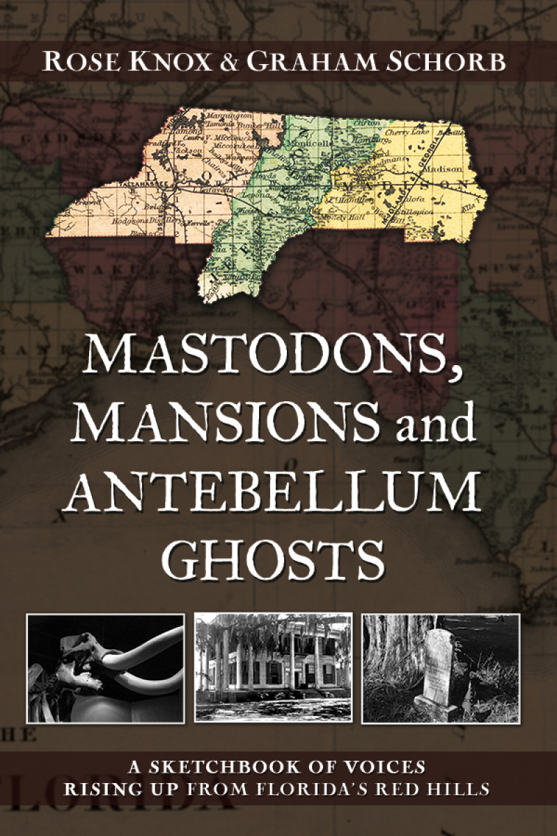 Mastodons, Mansions and Antebellum Ghosts: A Sketchbook of Voices Rising Up From Florida's Red Hills