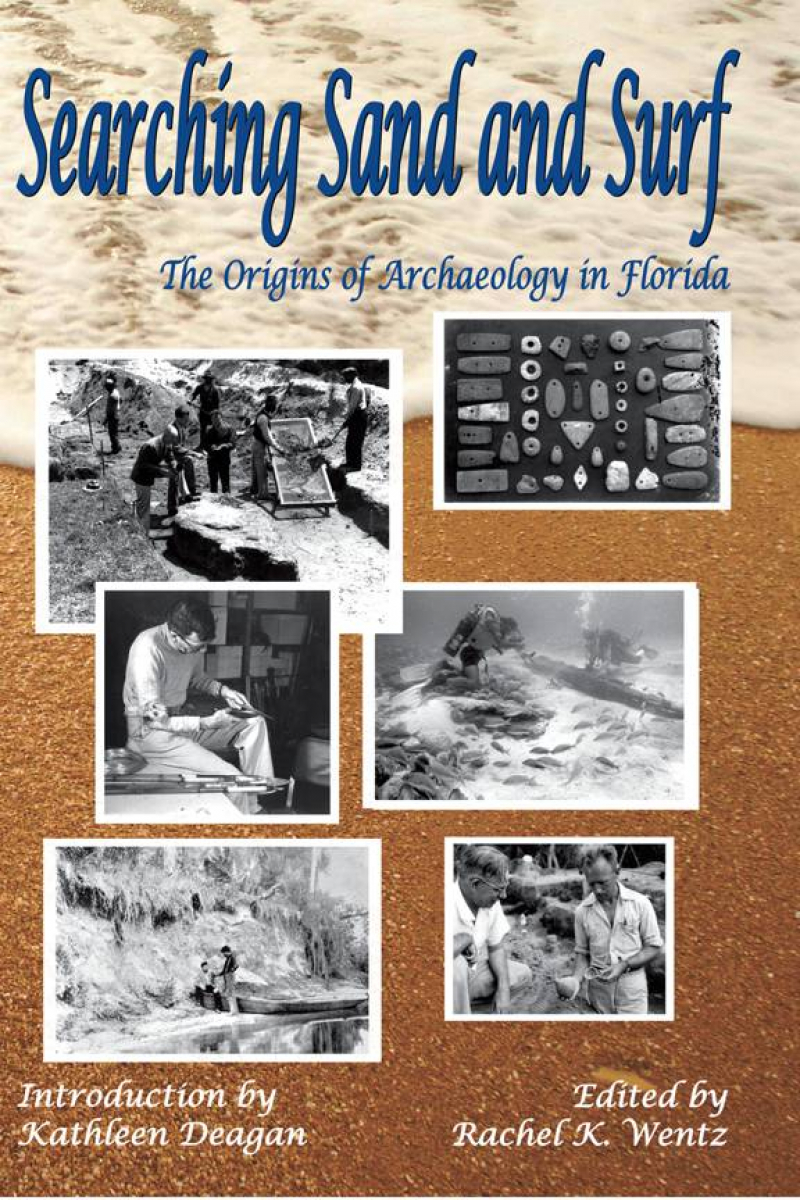COVER: Searching Sand and Surf The Origins of Archaeology in Florida