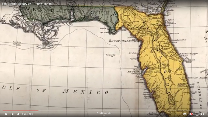 Fast Florida History #4 - British East and West Florida