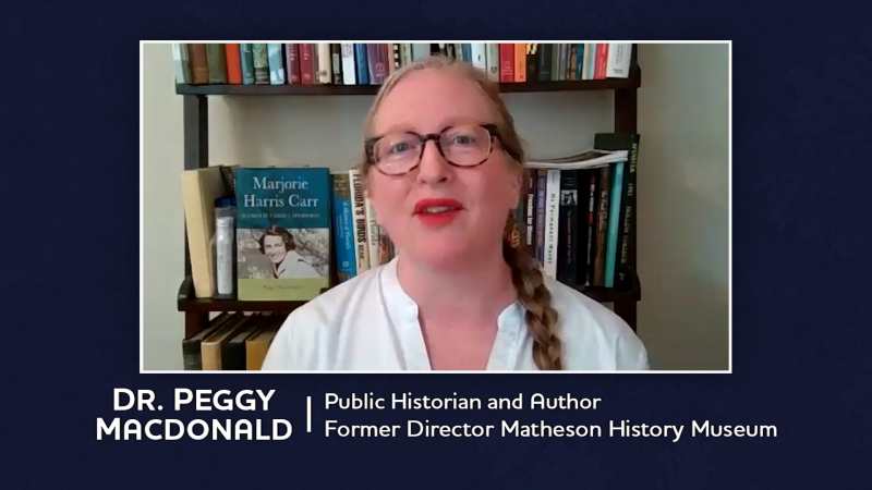 Dr. Peggy MacDonald, Pubic Historian and Author, Former Director Matheson History Museum