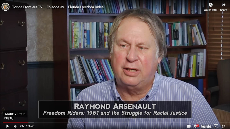 "Raymond Arsenault, ""Freedom Riders: 1961 and the Struggle for Racial Justice"""
