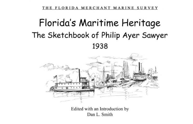 COVER: Florida's Maritime Heritage: The Sketchbook of Philip Ayer Sawyer 1938