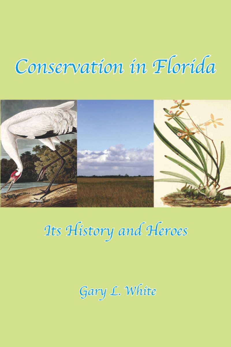 COVER: Conservation In Florida: Its History and Heroes