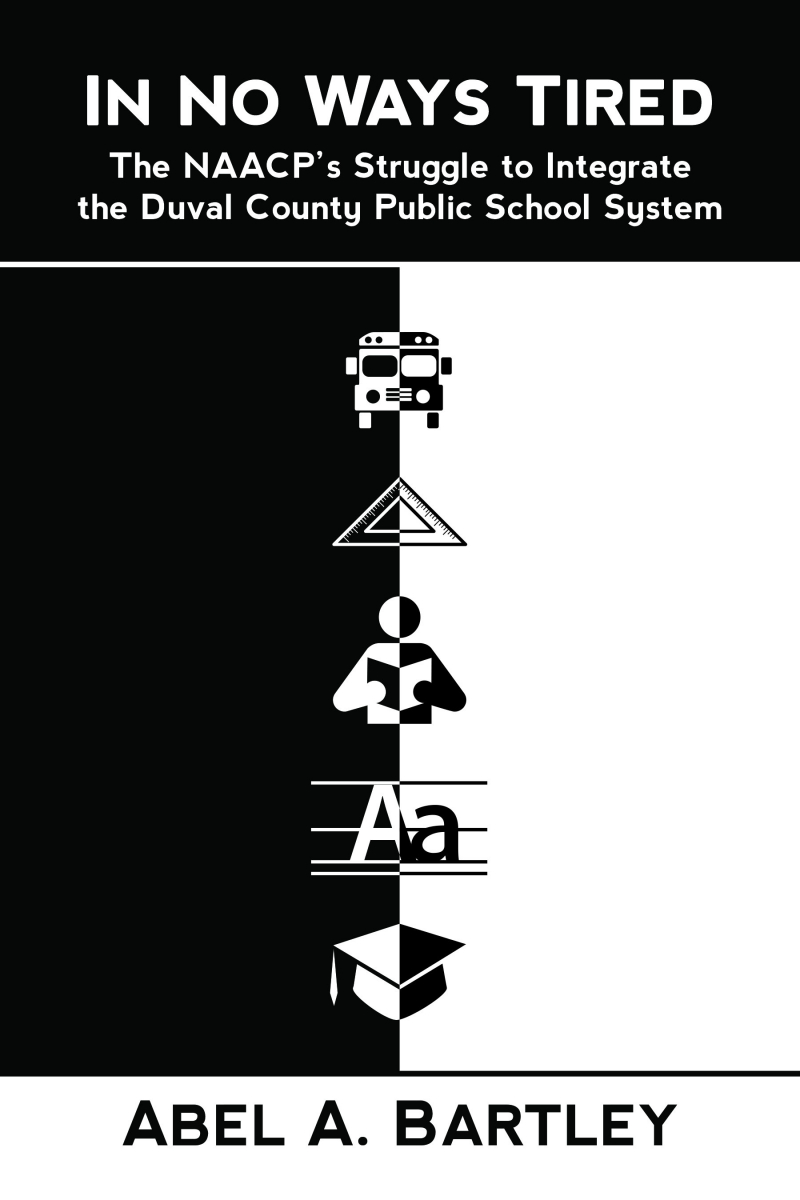 COVER: In No Ways Tired: The NAACP's Struggle to Integrate the Duval County Public School System