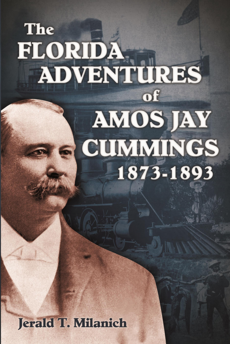 COVER: The Florida Adventures of Amos J. Cummings 1873-1893