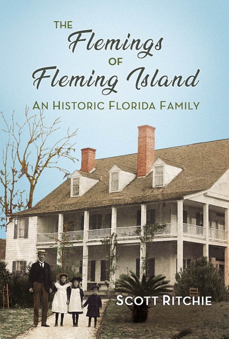 COVER: The Flemings of Fleming Island: An Historic Florida Family