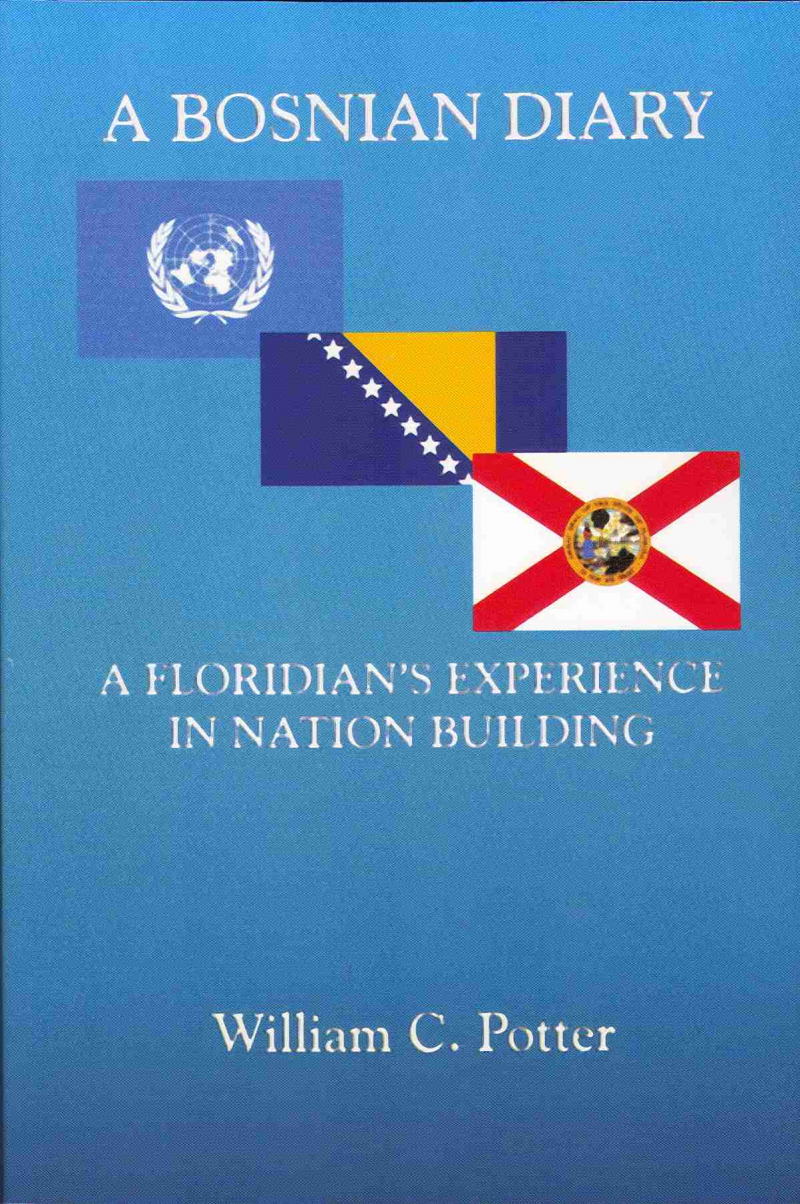 COVER: A Bosnian Diary: A Floridian's Experience in Nation Building