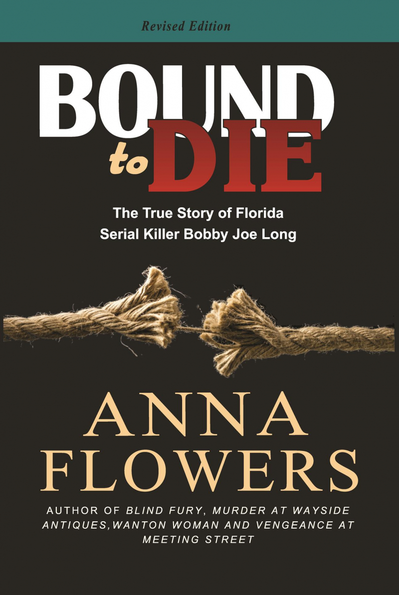 COVER: Bound to Die: The True Story of Florida Serial Killer Boby Joe Long