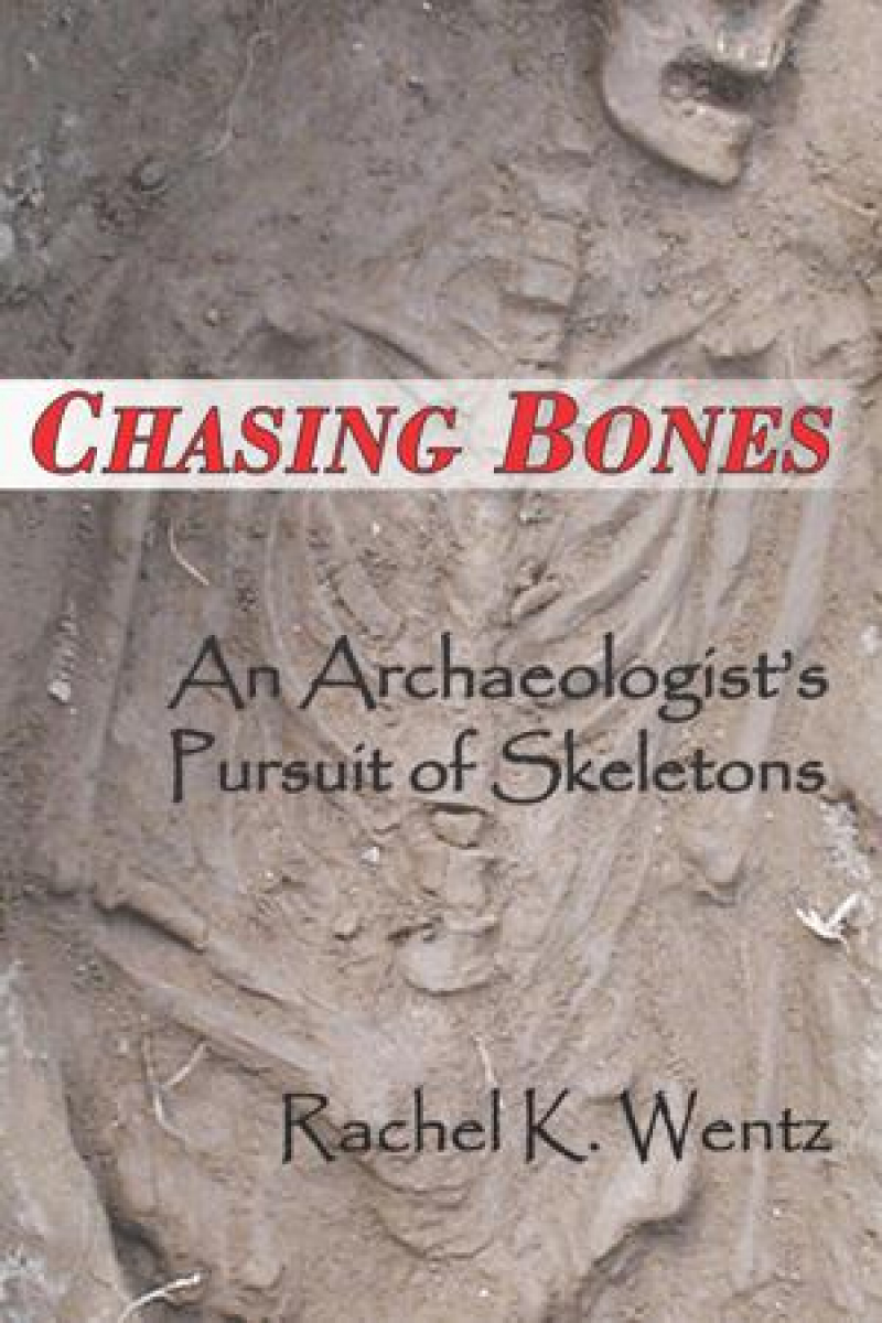 COVER: Chasing Bones: An Archaeologist's Pursuit of Skeletons