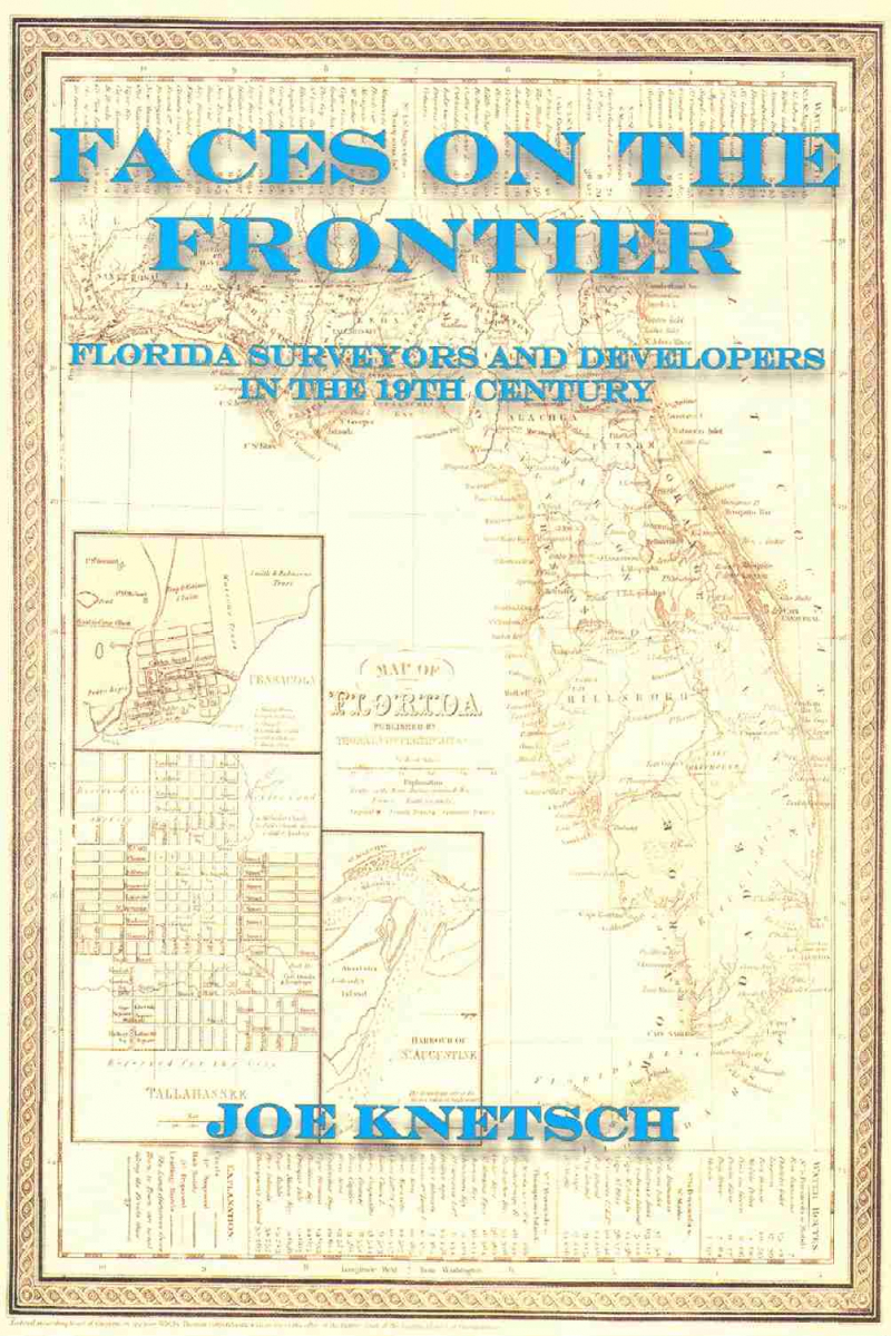 COVER: Faces On The Frontier: Florida Surveyors And Developers In The 19TH Century