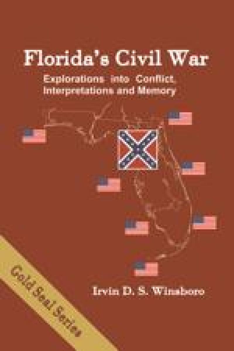 COVER: Florida's Civil War: Explorations into Conflict, Interpretations and Memory