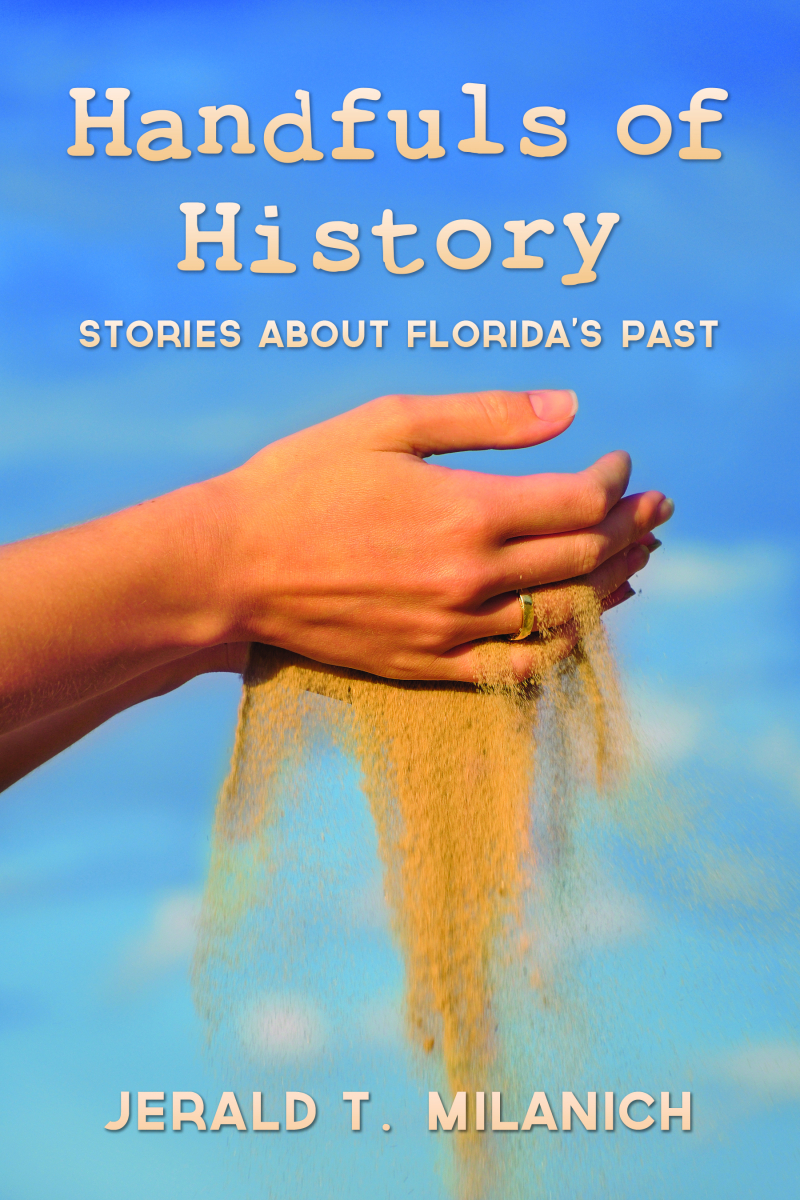 COVER: Handfuls of History: Stories about Florida's Past