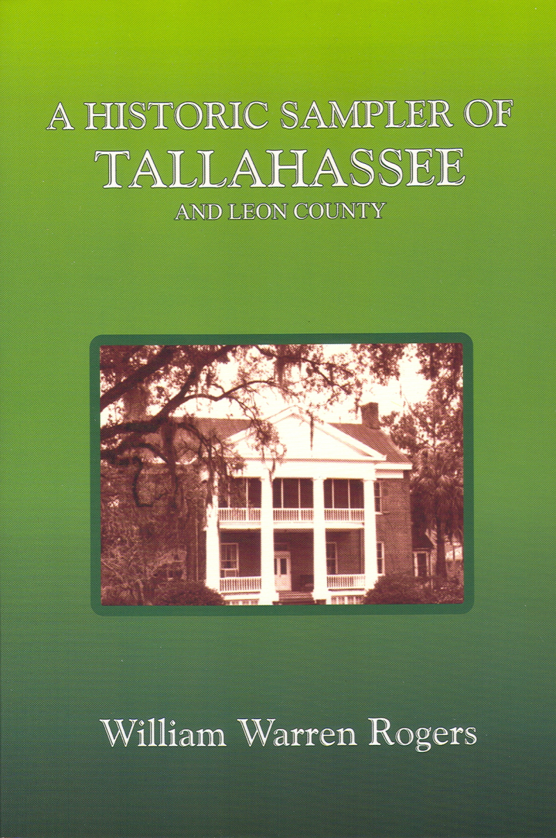 COVER: A Historic Sampler of Tallahassee and Leon County
