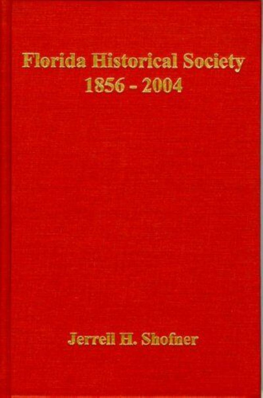 COVER: Florida Historical Society 1856-2004