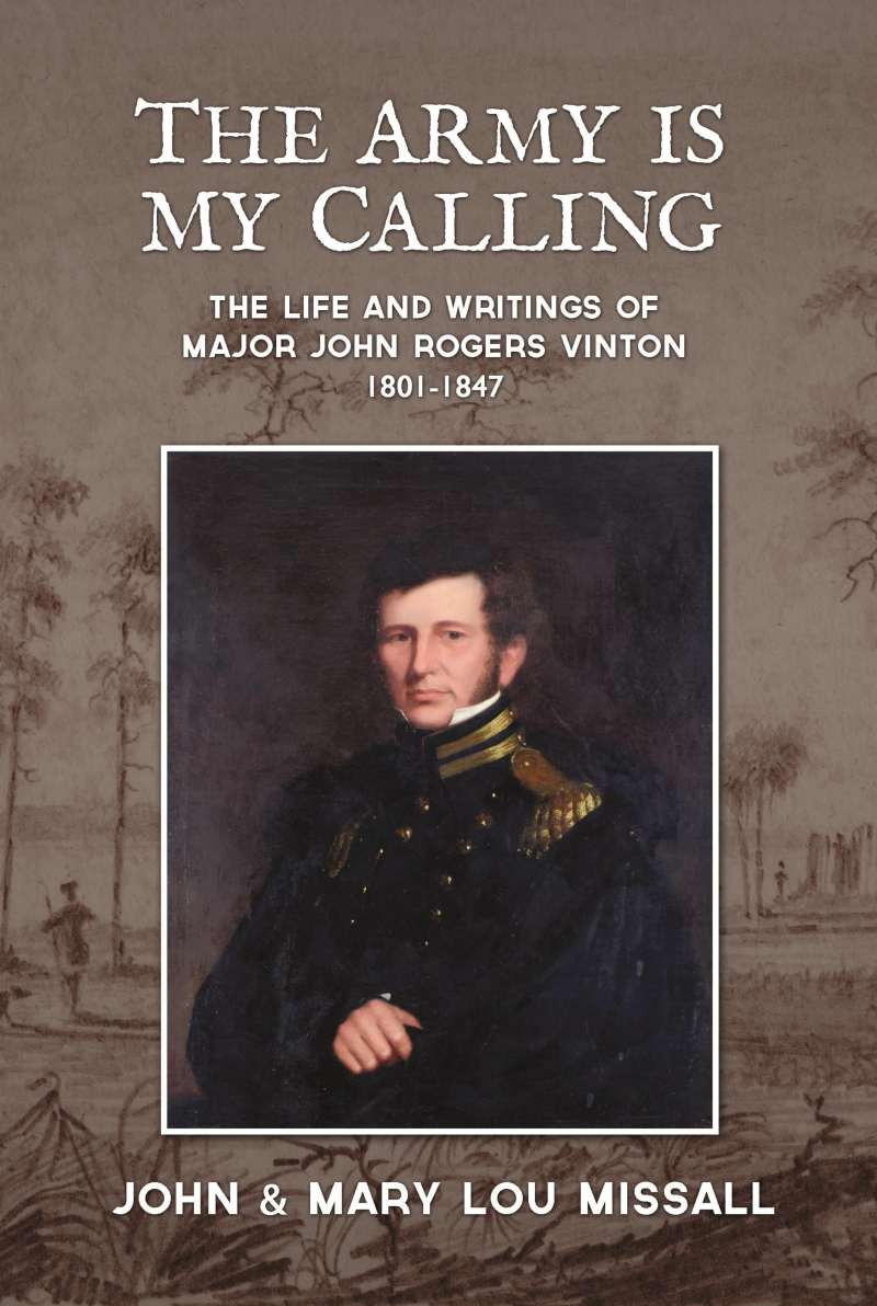COVER: The Army Is My Calling: The Life and Writings of Major John Rogers Vinton 1801-1847